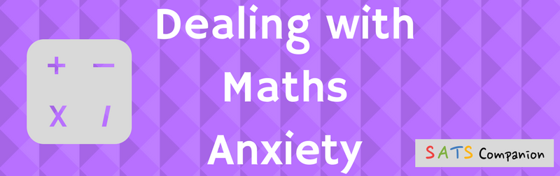 Maths anxiety Ks2 SATs