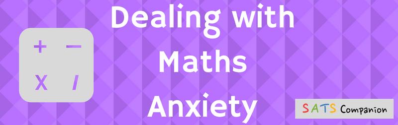 Maths anxiety Ks2 SATs